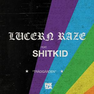 Lucern Raze - Trädgården (feat. ShitKid)