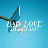 Bad Love - Hurricane