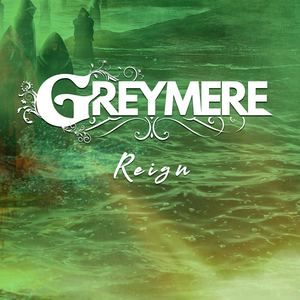 Greymere - Reign