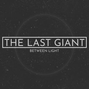 The Last Giant - Between Light (radio edit)