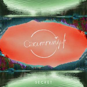 Circumnavigate - Secret