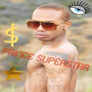 Prince SuperStar - Drink and Party
