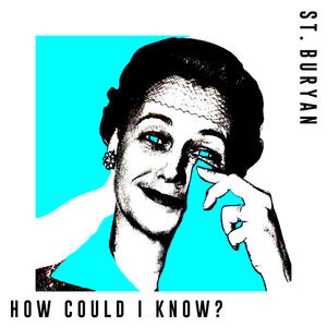 St. Buryan - How Could I Know?