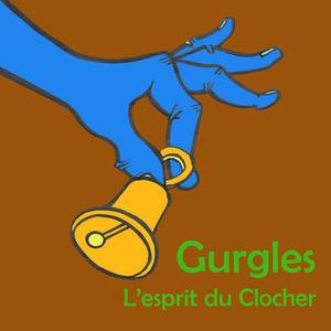 Gurgles - L'esprit du Clocher