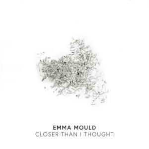 Emma Mould - Closer than I thought