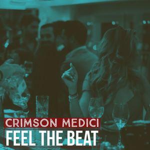 Crimson Medici - Feel The Beat