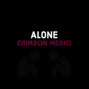 Crimson Medici - Alone
