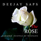 Deejay SAPS - The Rose (Karaoke in Style of Westlife)