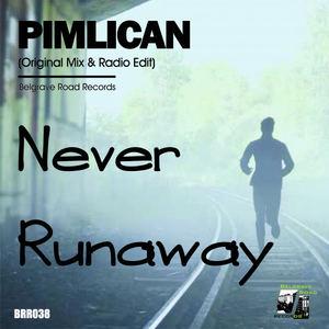 Pimlican - Never Runaway