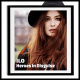 iLO - Heroes in Disguise