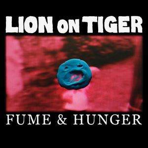Lion On Tiger - Fume & Hunger