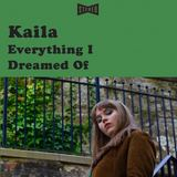 Kaila - Everything I Dreamed Of