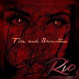 Rio - Fire and Brimstone