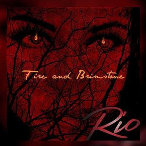 Rio - Fire and Brimstone