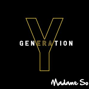 Madame So  - Generation Y