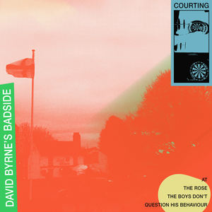 Courting - David Byrne's Badside