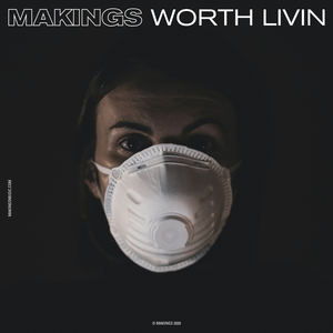 Makings - Worth Livin