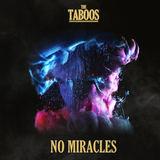 The Taboos - No Miracles