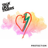 Talk Like Tigers - Protection