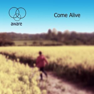 Aware - Come Alive (Single Edit)