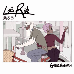 Gabe Kubanda - Let's Ride