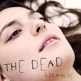 Lila Blue - The Dead