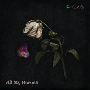 C.C.Vísí - All My Heroes