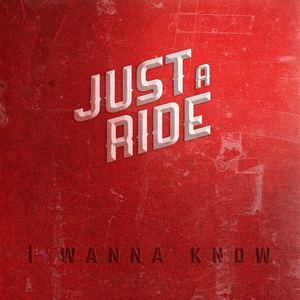 Just a Ride - I Wanna Know
