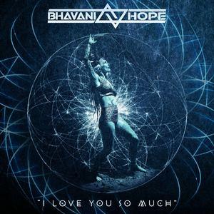 Bhavani Hope - I Love You So Much