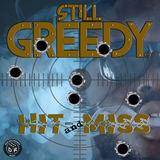 Still Greedy - Hit and Miss
