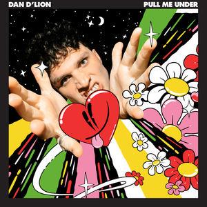Dan D'Lion - Pull Me Under
