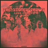 The Stoned Crows - Love Forgot
