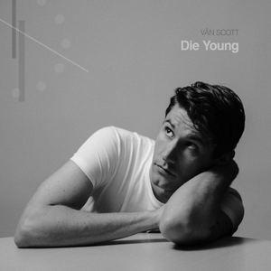 VÂN SCOTT - Die Young