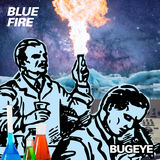 Bugeye - Blue Fire