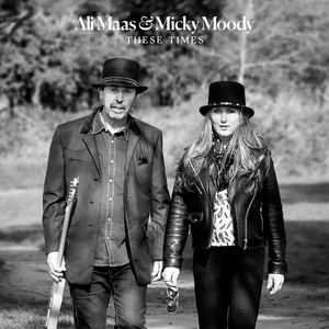 Ali Maas and Micky Moody - These Times