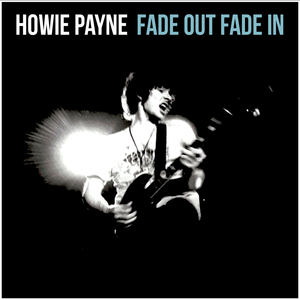 Howie Payne - Fade Out, Fade in