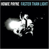 Howie Payne - Faster Than Light