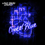 LATE NIGHT LEGACY - Crystal Blue