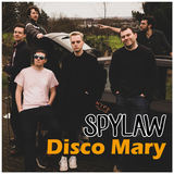 Spylaw - Disco Mary