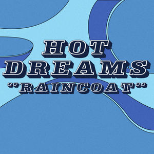 Hot Dreams - Raincoat