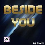 ALVIN PRODUCTION ®  - DJ Alvin - Beside You