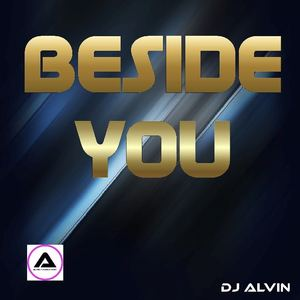 ALVIN PRODUCTION ®  - DJ Alvin - Beside You