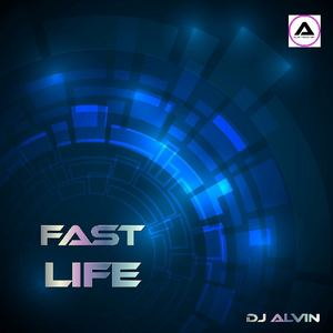 ALVIN PRODUCTION ®  - DJ Alvin - Fast Life