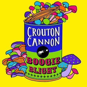 Crouton Cannon - Boogie Blight