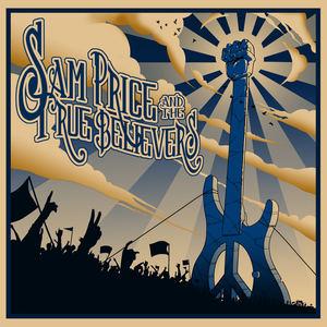 Sam Price & the True Believers - Keep On Pushing