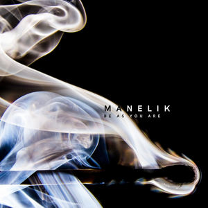 Manelik - Be as You Are