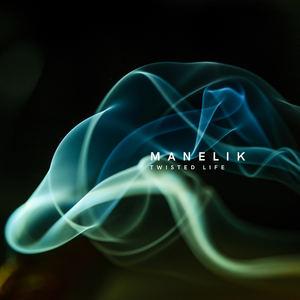 Manelik - Twisted Life