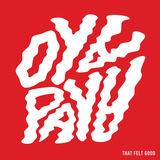 Oya Paya - That Felt Good (Clean Vers.)