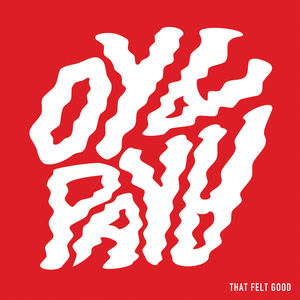 Oya Paya - That Felt Good (Clean Vers.)