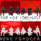 Honeybadger - Top of the list